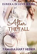 After the Fall (Eureka in Love Series)