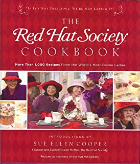 The Red Hat Society Cookbook: More Than 1000 Recipes From the World`s Most Divine Ladies