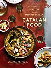 Catalan Food: Culture and Flavors from the Mediterranean: A Cookbook