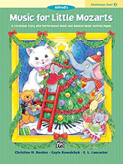 Music for Little Mozarts Christmas Fun, Bk 2: A Christmas Story with Performance Music and Related Music Activity Pages