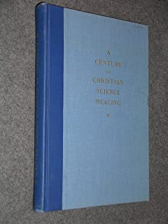 Century of Christian Science Healing