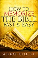 How To Memorize The Bible Fast And Easy Kindle Edition
