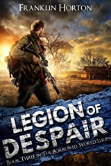 Legion of Despair: Book Three in The Borrowed World Series (A Post-Apocalyptic Societal Collapse Thriller) Kindle Edition