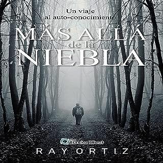 Mas alla de la Niebla: Un viaje al auto conocimiento [Beyond the Mist: A Journey to Self-Knowledge]: The Eureka Effect Series, Book 1