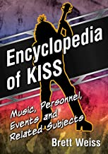 Encyclopedia of KISS: Music, Personnel, Events and Related Subjects (English Edition)