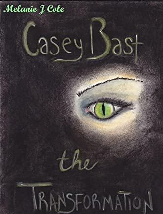 Casey Bast The Transformation (The Casey Bast Trilogy Book 1) (English Edition)