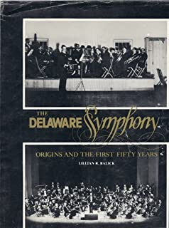 The Delaware Symphony: Origins and the first fifty years