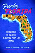 Freaky Florida: The Wonderhouse, the Devil's Tree, the Shaman of Philippe Park, and More (American Legends)