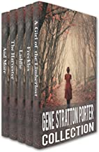 Gene Stratton-Porter Collection: A Girl of the Limberlost, Freckles, Laddie, The Harvester, A Daughter of the Land, At the...