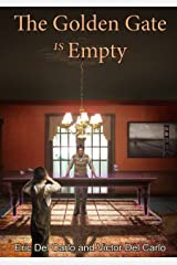 The Golden Gate Is Empty Kindle Edition