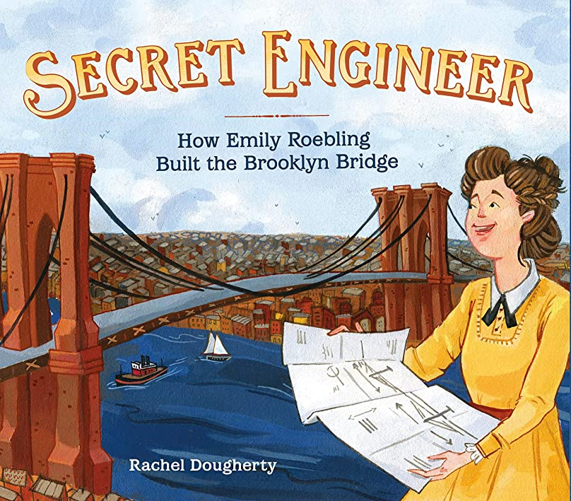 Secret Engineer: How Emily Roebling Built the Brooklyn Bridge (English Edition)