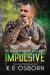 Impulsive (The Houston Defiance MC Series Book 4) Kindle Edition