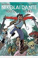 Nikolai Dante: Too Cool to Kill Kindle Edition