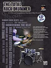 The Total Rock Drummer: A Fun and Comprehensive Overview of Rock Drumming, Book & Online Audio (The Total Drummer)