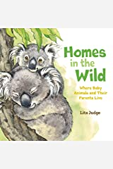 Homes in the Wild: Where Baby Animals and Their Parents Live Kindle Edition
