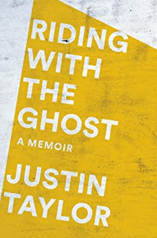 Riding with the Ghost by Justin Taylor