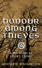 Honour Among Thieves: A Historical Short Story