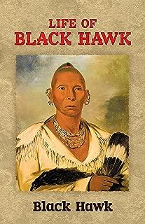Life of Black Hawk (Native American)