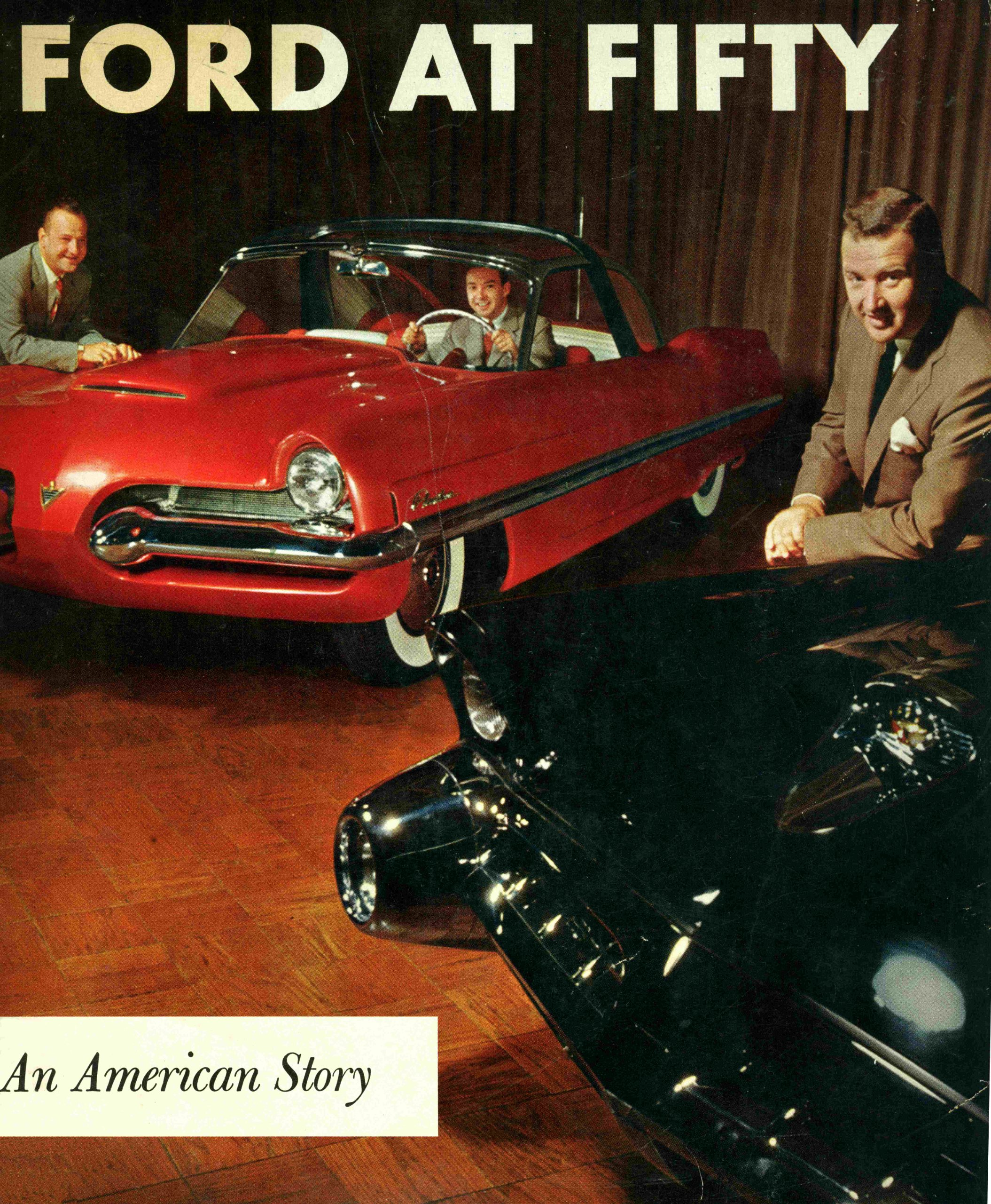 Ford at Fifty 1903-1953 An American Story
