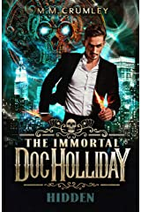 The Immortal Doc Holliday: Hidden : (The Immortal Doc Holliday Series Book 1) Kindle Edition
