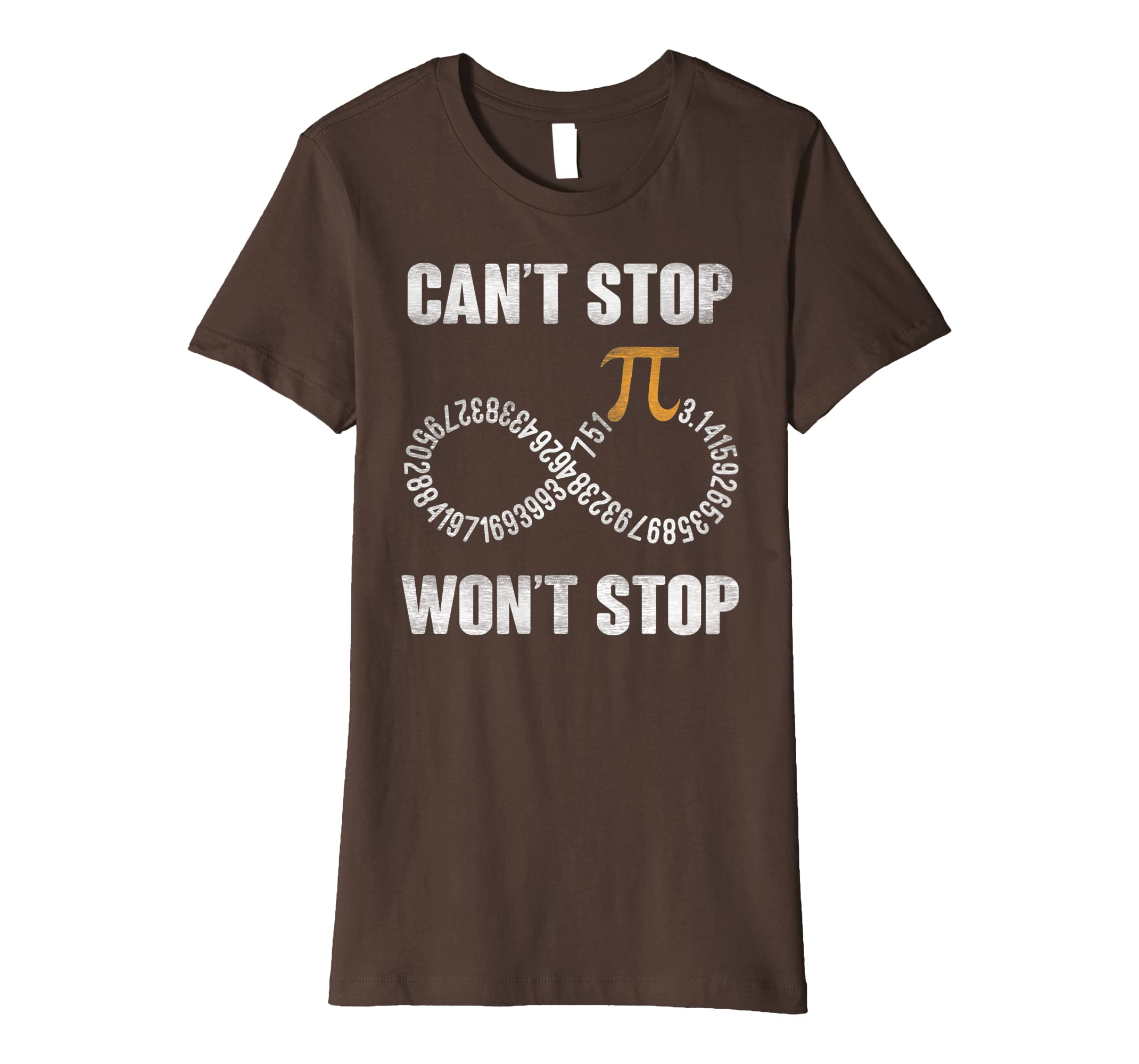 b7f0a19c Amazon.com: Pi Number Infinity Can't Stop Won't Stop Funny Pi Day Shirt:  Clothing