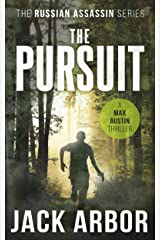The Pursuit: A Max Austin Thriller, Book #2 (The Russian Assassin) Kindle Edition