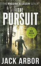 The Pursuit: A Max Austin Thriller, Book #2 (The Russian Assassin) (English Edition)
