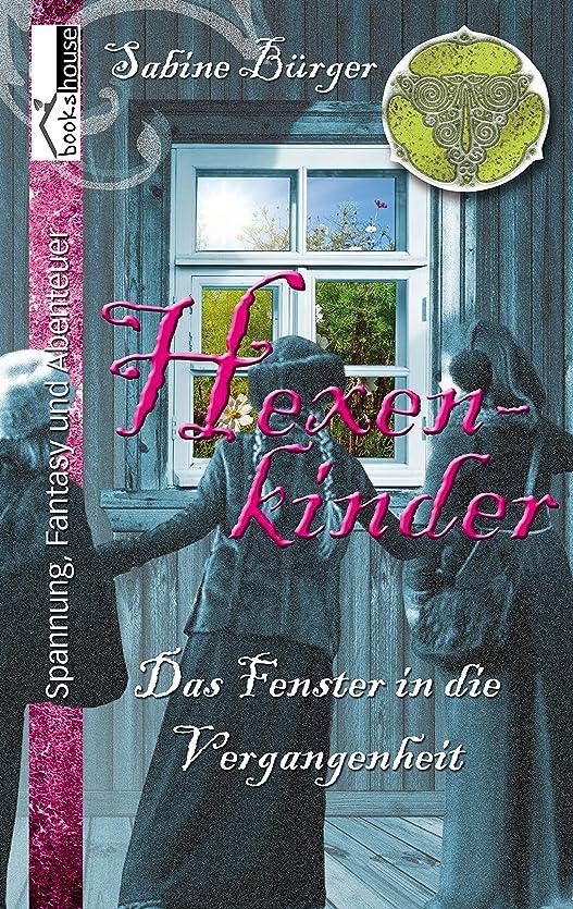 こしょうハイライト保育園Hexenkinder #1: Das Fenster in die Vergangenheit (German Edition)