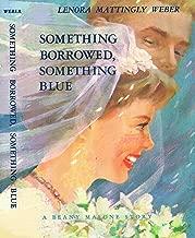 Something Borrowed Something Blue (Beany Malone Series)