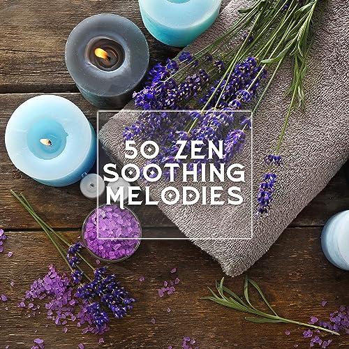 50 Zen Soothing Melodies - Musica Ambiente para Relajacion y ...