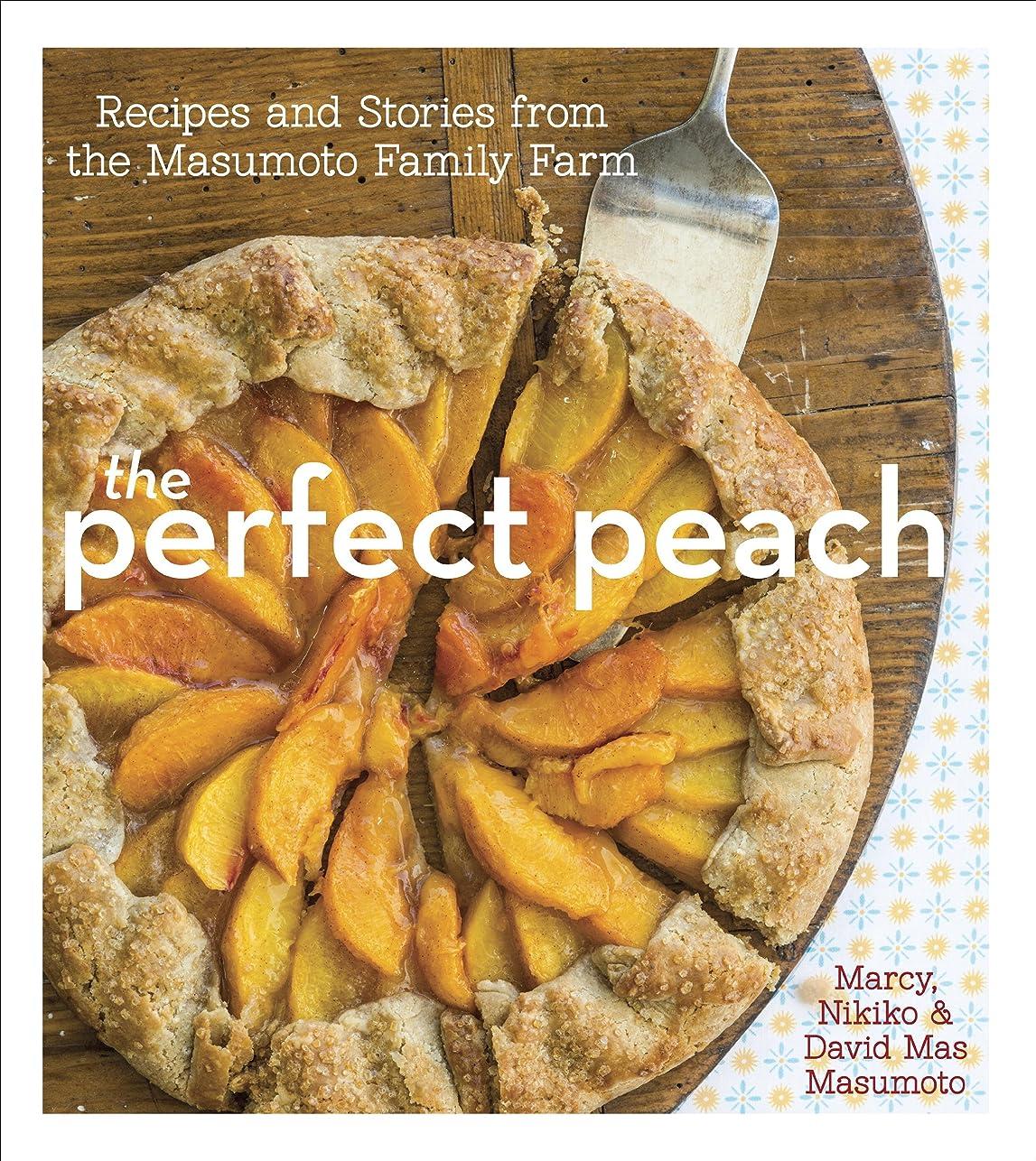 ハイキングに行く封筒人に関する限りThe Perfect Peach: Recipes and Stories from the Masumoto Family Farm (English Edition)