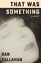 That Was Something: A Novel
