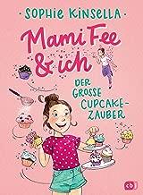 Mami Fee & ich - Der große Cupcake-Zauber: - Mit Glitzerfolien-Cover (Die Mami Fee & ich-Reihe 1) (German Edition)