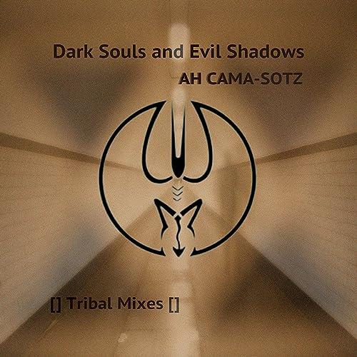 Dark Souls and Evil Shadows [Explicit] by Ah Cama-Sotz on ...