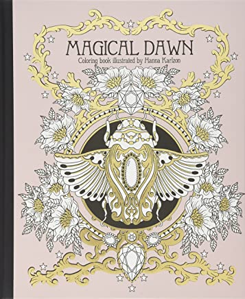 Magical Dawn Coloring Book: Published in Sweden as 'Magisk Gryning'