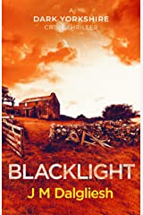 Blacklight (The Dark Yorkshire Crime Thrillers Book 2) Kindle Edition