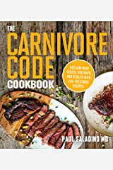 The Carnivore Code Cookbook: Reclaim Your Health, Strength, and Vitality with 100+ Delicious Recipes (English Edition) Formato Kindle