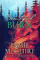 Beautiful Burn: A Novel (The Maddox Brothers Book 4) Kindle Edition