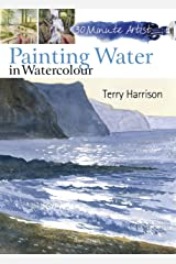 30 Minute Artist: Painting Water in Watercolour Kindle Edition