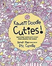 Kawaii Doodle Cuties: Sketching Super-Cute Stuff from Around