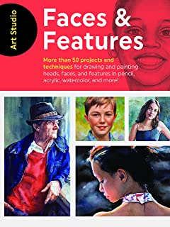 Art Studio: Faces & Features: More than 50 projects and techniques for drawing and painting heads, faces, and features in pencil, acrylic, watercolor, and more!