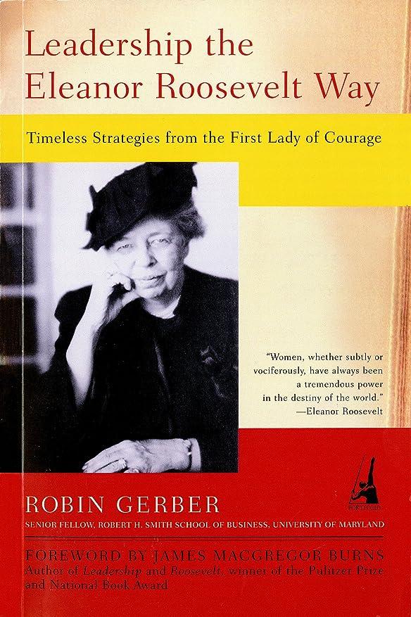 受粉者インペリアルリマLeadership the Eleanor Roosevelt Way: Timeless Strategies from the First Lady of Courage (English Edition)