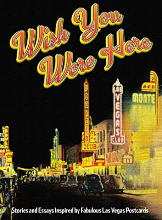 Wish You Were Here: Stories and Essays Inspired by Fabulous Las Vegas Postcards (English Edition)