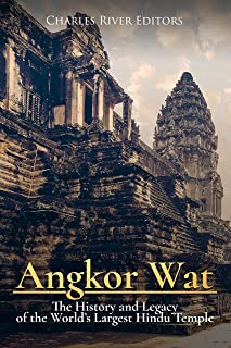 Angkor Wat: The History and Legacy of the World's Largest Hindu Temple (English Edition)