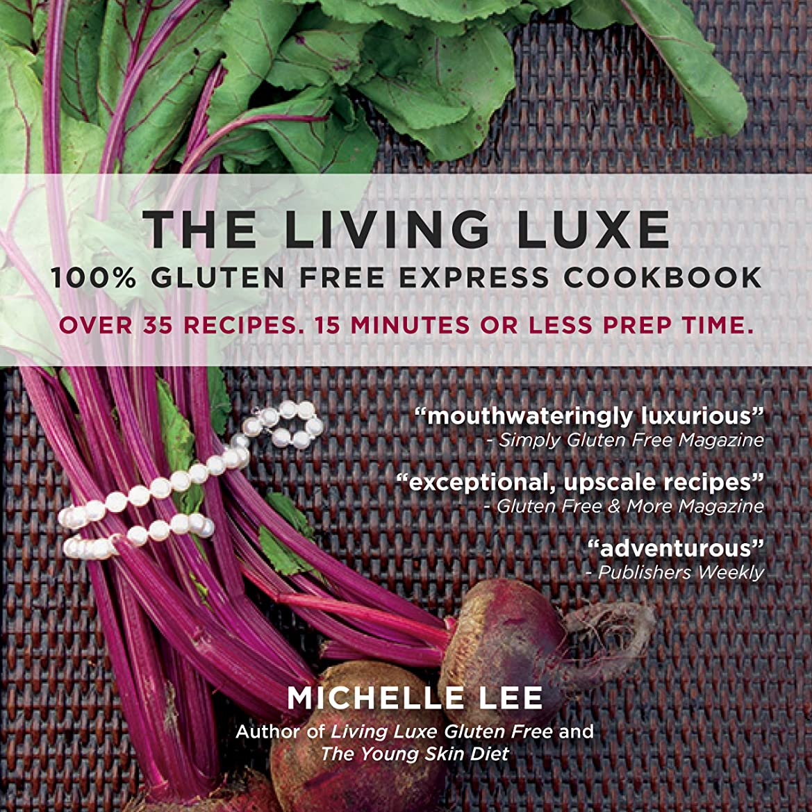 The Living Luxe 100% Gluten Free Express Cookbook (English Edition)