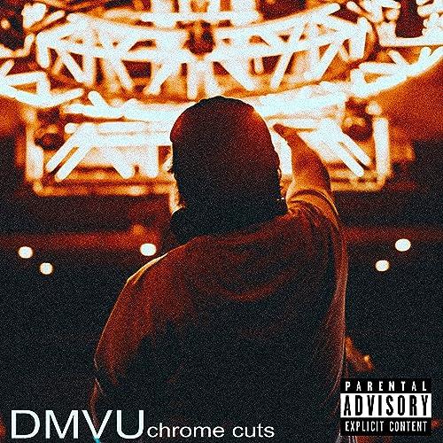 Chrome Cut [Explicit] by DMVU on Amazon Music - Amazon com