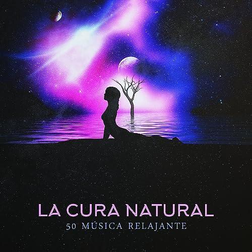 La Cura Natural - 50 Música Relajante para Meditación ...