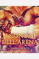 I signori dell'arena (Italian Edition) Kindle Edition