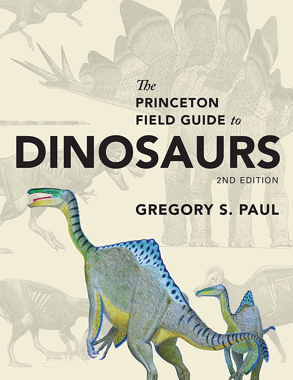 期待する虫を数える表面The Princeton Field Guide to Dinosaurs: Second Edition (Princeton Field Guides Book 110) (English Edition)