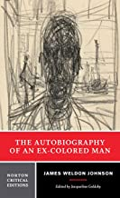 The Autobiography of an Ex-Colored Man (First Edition) (Norton Critical Editions)